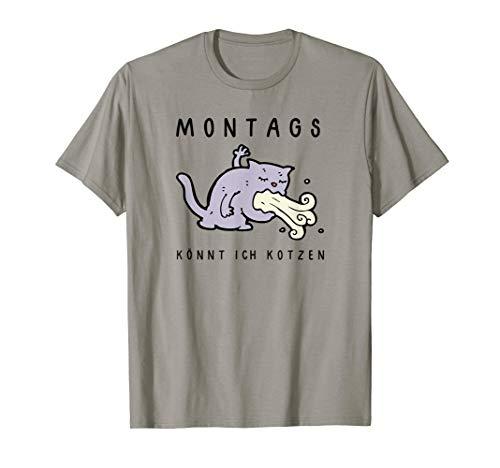 Montags könnt ich kotzen T-Shirt