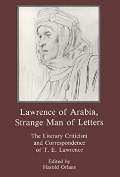 Lawrence of Arabia, Strange Man of Letters: The Literary Criticism and Correspondence of T. E. Lawrence 0838635083 Book Cover