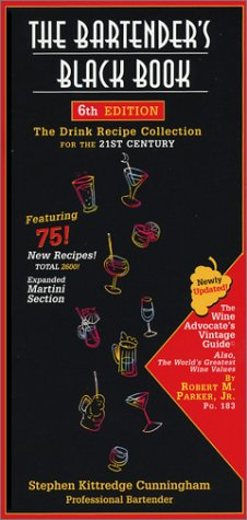 The Bartender's Black Book: The Drink Recipe Collection for the 21st Century, Sixth Edition