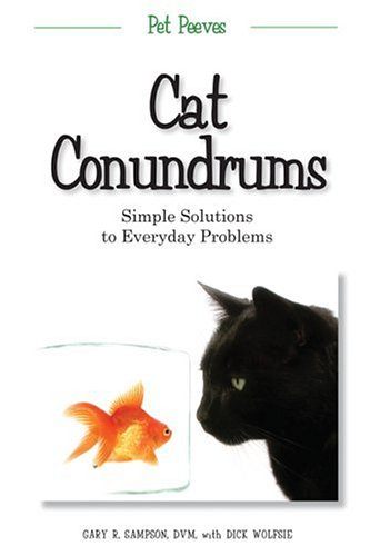 Cat Conundrums: Simple Solutions to Everyday Problems (Pet Peeves)
