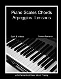 Piano Scales, Chords & Arpeggios Lessons with Elements of Basic Music Theory: Fun, Step-By-Step Guide for...