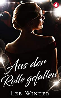 Aus der Rolle gefallen (German Edition) by [Lee  Winter]