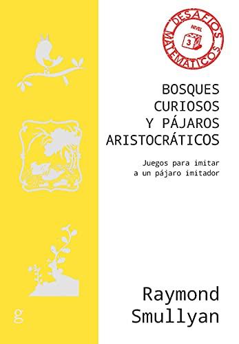 Bosques curiosos y pájaros aristocráticos: Juegos para imitar a un pájaro imitador (Desafíos Matemáticos nº 40860)