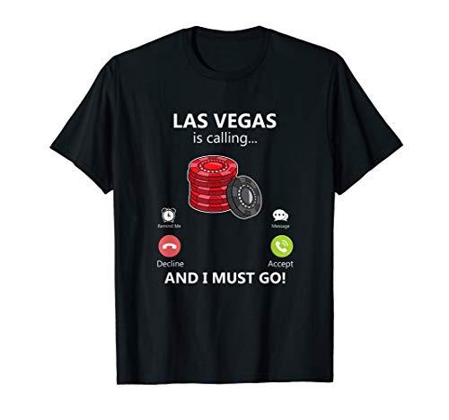 Las Vegas ruft an und ich muss gehen Glücksspiel Urlaub T-Shirt