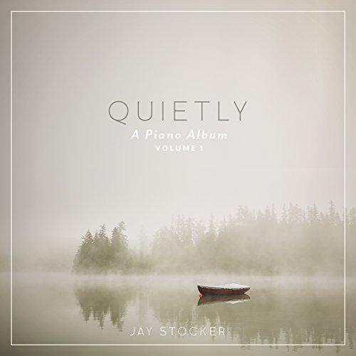 Quietly, A Piano Album – Instrum...