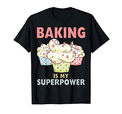 BAKING IS MY SUPERPOWER 3 Sweet Pastel Cupcakes Baker Gift T-Shirt