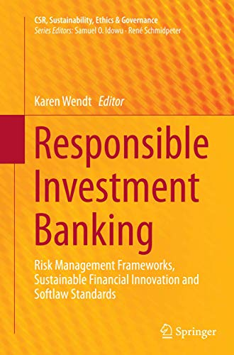 Responsible Investment Banking: Risk Management Frameworks, Sustainable Financial Innovation and Softlaw Standards (CSR, Sustainability, Ethics & Governance)の詳細を見る