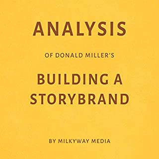 Analysis of Donald Miller's Building a StoryBrand by Milkyway Media audiobook cover art