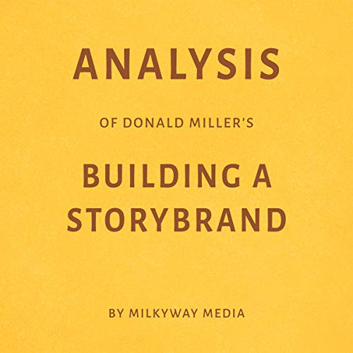 Analysis of Donald Miller's Building a StoryBrand by Milkyway Media Titelbild