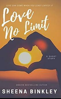 Love No Limit : A Short Story by [Sheena  Binkley, Artessa  Michele]