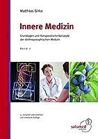 Innere Medizin: Grundlagen und therapeutische Konzepte der Anthroposophischen Medizin.