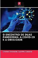 O ENCONTRO DE DUAS PANDEMIAS: A COVID-19 E A OBESIDADE