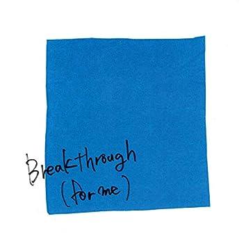 Breakthrough (for me)