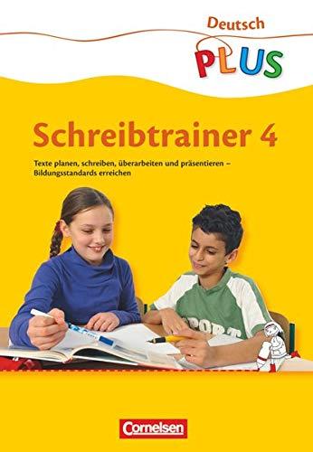 Deutsch plus - Grundschule - Schreibtrainer - 4. Schuljahr: Arbeitsheft