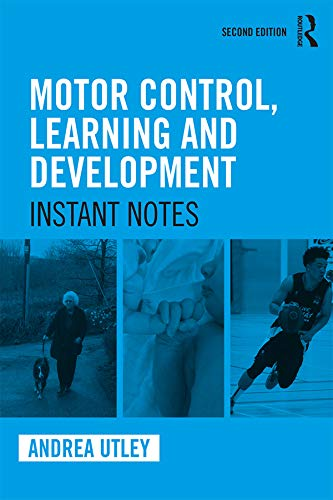 Motor Control, Learning and Development: Instant Notes, 2nd Edition (English Edition)