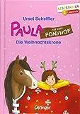 Paula auf dem Ponyhof: Die Weihnachtskrone (Lesestarter) - Ursel Scheffler