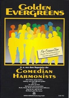 GOLDEN EVERGREENS - arrangiert für Frauenchor - Klavier [Noten / Sheetmusic] Komponist: COMEDIAN HARMONISTS