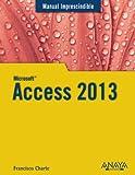Access 2013 (Manual Imprescindible (am))