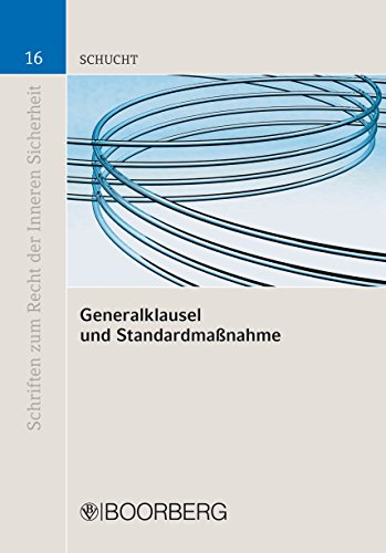 Generalklausel und Standardmaßnahme (Schriften zum Recht der Inneren Sicherheit 16)