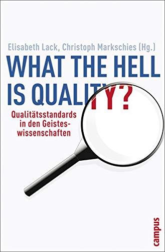 What the hell is quality?: Qualitätsstandards in den Geisteswissenschaften