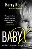 Baby X: Britain's chid abusers brought to justice