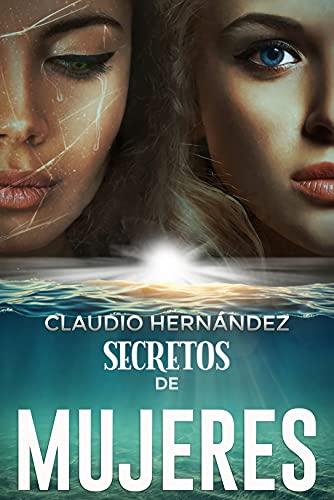 Secretos de mujeres de Claudio Hernández