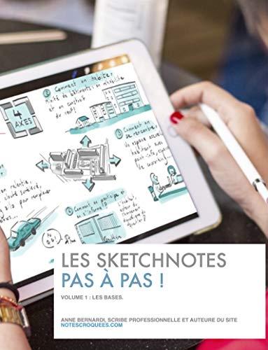 Les sketchnotes, pas à pas !: Volume 1, les bases (Les sketchnotes pas-à-pas !)