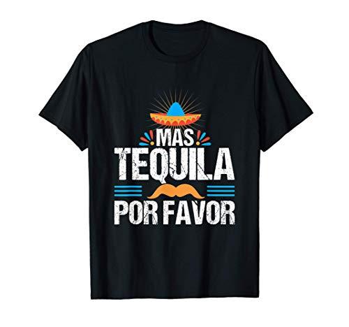 Mas Tequila Por Favor Fiesta Mexicana Bebida Española Fiesta Camiseta