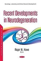 Recent Developments in Neurodegeneration