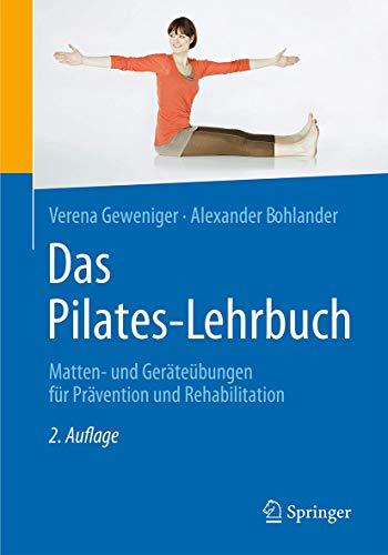 Das Pilates-Lehrbuch: Matten- und Geräteübungen für Prävention und Rehabilitation