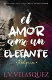 El amor como un elefante: Reliquum