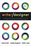 Writer/Designer: A Guide to Making Multimodal Projects | Second Edition | Teacher's Edition