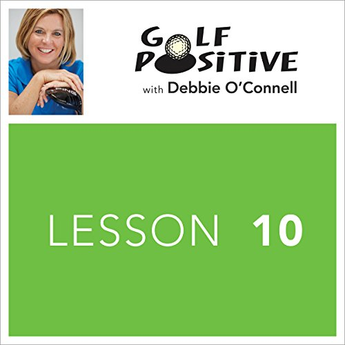 Golf Positive: Lesson 10 audiobook cover art