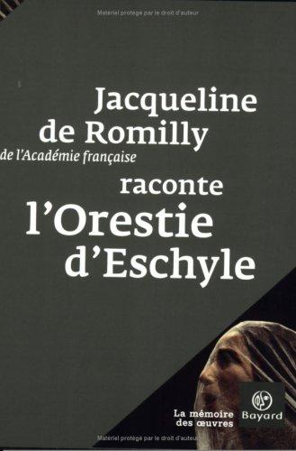 Jacqueline de romilly raconte l'orestie
