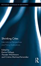 Shrinking Cities: International Perspectives and Policy Implications (Routledge Advances in Geography)