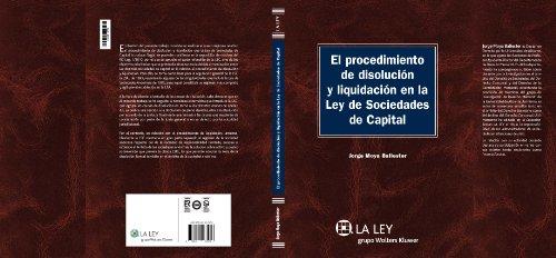 El procedimiento de disolución y liquidación en la Ley de Sociedades de Capital (Monografías Proceso Civil Práctico)