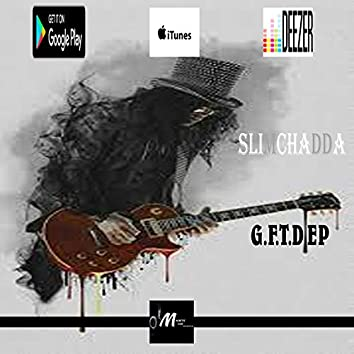 G.F.T.D Ep