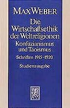 Max Weber-Studienausgabe: Band I/19: Die Wirtschaftsethik Der Weltreligionen I. Konfuzianismus Und Taoismus (German Edition)