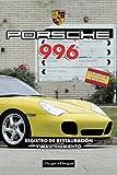 PORSCHE 996: REGISTRO DE RESTAURACIÓN Y MANTENIMIENTO (Ediciones en español)