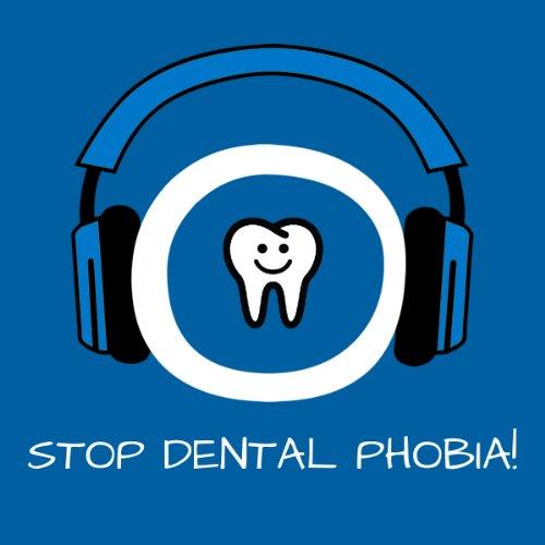 Stop Dental Phobia! Zahnarztangst überwinden mit Hypnose Titelbild
