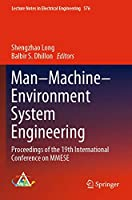 Man–Machine–Environment System Engineering: Proceedings of the 19th International Conference on MMESE (Lecture Notes in Electrical Engineering (576))