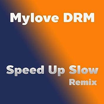 Speed Up Slow (Remix)