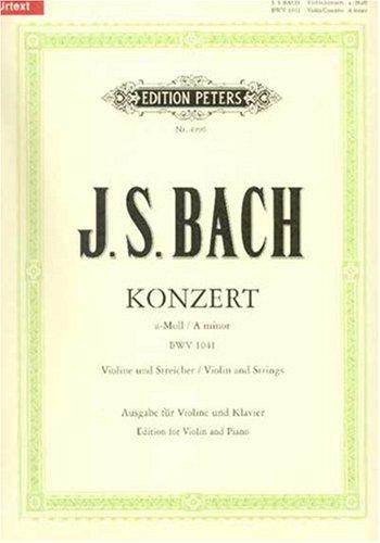 Konzert für Violine, Streicher und Basso continuo a-Moll BWV 1041 / URTEXT: Ausgabe für Violine und Klavier