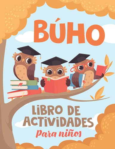 Búho libro de actividades para niños: Divertido libro de ejercicios para niños con más de 60 actividades, páginas para colorear para niños, laberintos, emparejar, contar, dibujar y más.