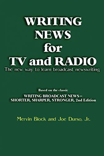 Compare Textbook Prices for Writing News for TV and Radio: The New Way to Learn Broadcast Newswriting NULL 1 Edition ISBN 9781608714216 by Block, Mervin,Durso, Joe Jr.