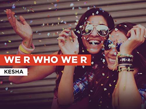 We R Who We R al estilo de Kesha