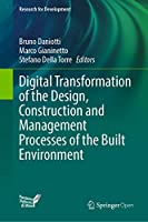 Digital Transformation of the Design, Construction and Management Processes of the Built Environment (Research for Development)