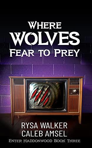 Where Wolves Fear to Prey: Enter Haddonwood Book Three (English Edition)
