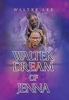 Walter Dream of Jenna