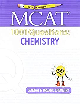 Examkrackers MCAT 1001 Questions  Chemistry  General & Organic Chemistry  1st Edition